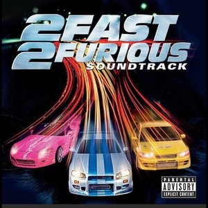 2 Fast 2 Furious Soundtrack 2003