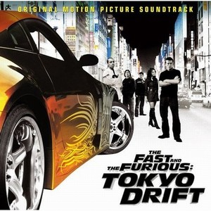 Fast and the furious: Tokyo drift Soundtrack 2006