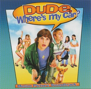 Dude, Where's My Car? Soundtrack 2000
