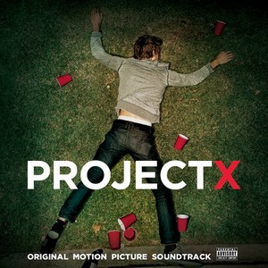 Project X Soundtrack 2012