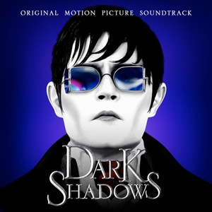 Dark Shadows Soundtrack/Score 2012