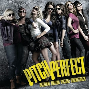 Pitch Perfect Soundtrack 2012
