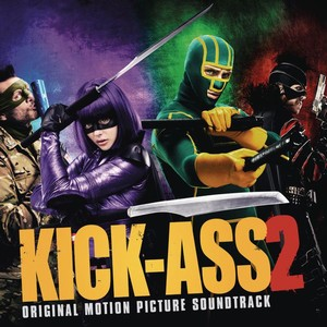 Kick-Ass 2 Soundtrack/Score 2013