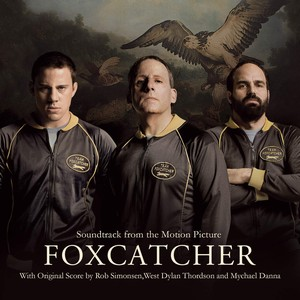 Foxcatcher Soundtrack 2014