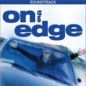 On the Edge Soundtrack 2001