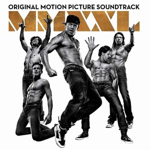 Magic Mike XXL Soundtrack 2015