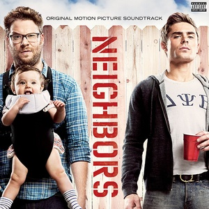 Neighbors Soundtrack 2014