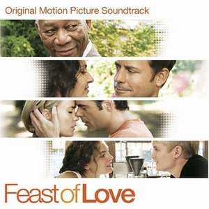 Feast of Love Soundtrack 2007