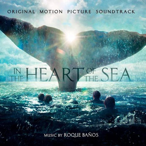 In the Heart of the Sea Score 2015