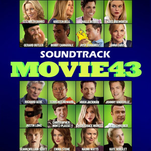 Movie 43 Soundtrack 2013