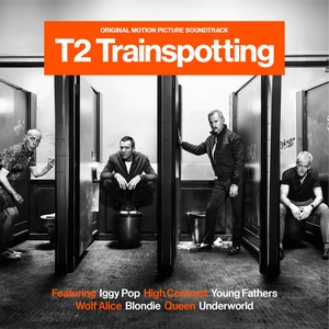 T2 Trainspotting Soundtrack 2017