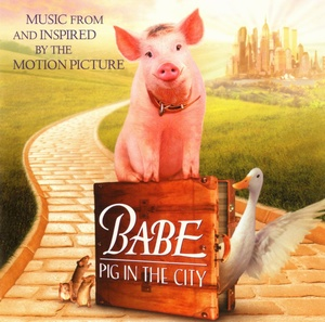 Babe: Pig in the City Soundtrack/Score 1998