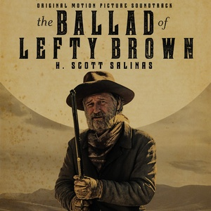Ballad of Lefty Brown Score 2017