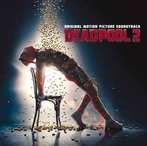 Deadpool 2 Soundtrack/Score 2018