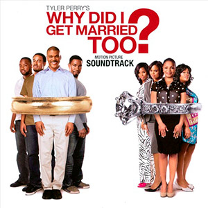 Why Did I Get Married Too? Soundtrack 2010