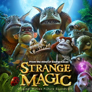 Strange Magic Soundtrack 2015