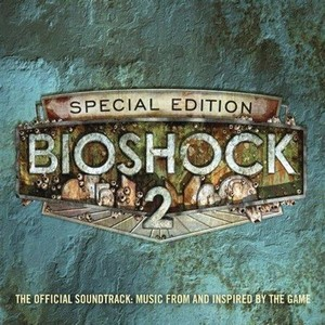 Bioshock 2 Soundtrack 2010
