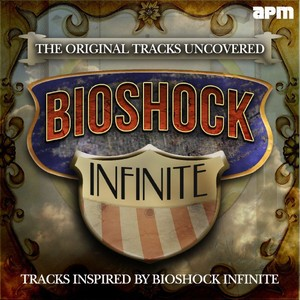 BioShock Infinite Score/Soundtrack 2013