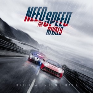 Need For Speed: Rivals Soundtrack 2013