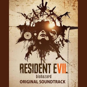 Resident Evil 7: Biohazard Soundtrack 2017
